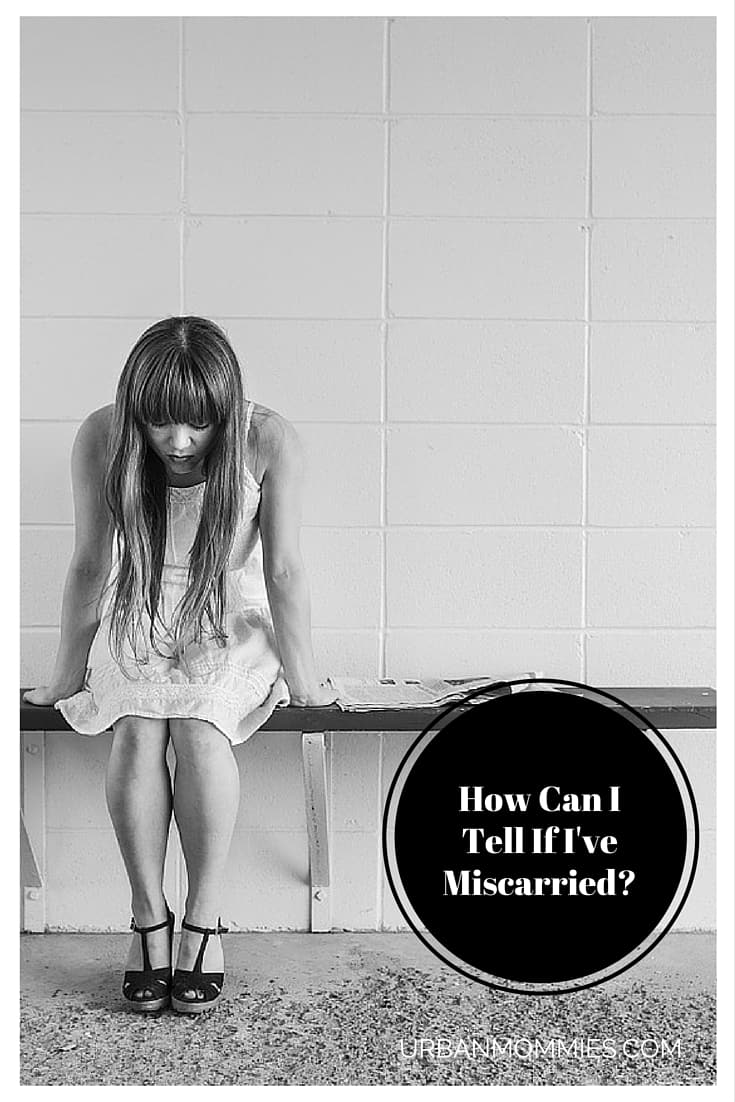 How can I tell if I've miscarried-