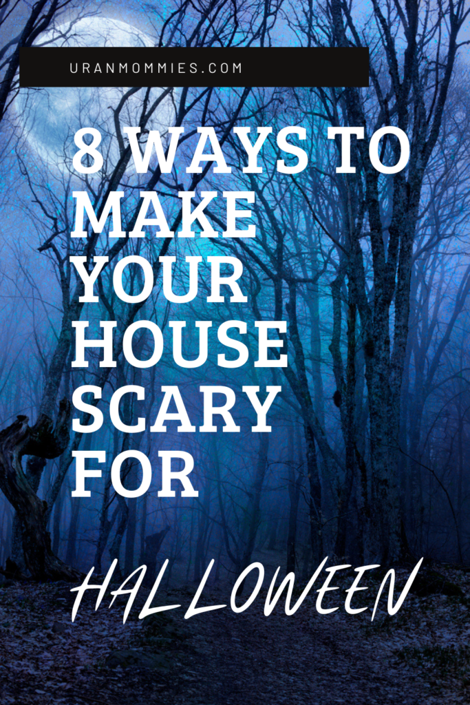 8 Ways to Make Your House Scary