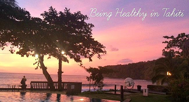 Being Healthy in Tahiti