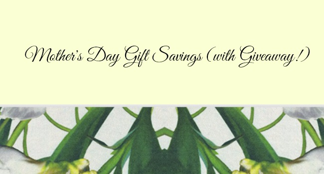 Mothers Day Gift Savings