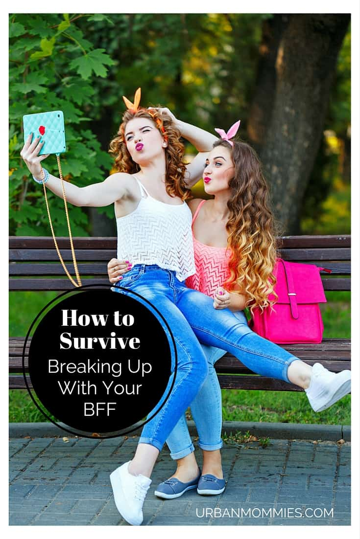 How To Survive Breaking Up with Your BFF
