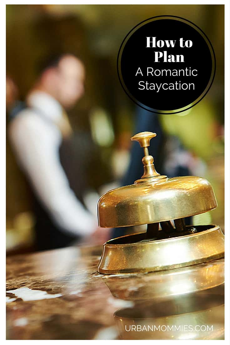How to Plan A Romantic Staycation