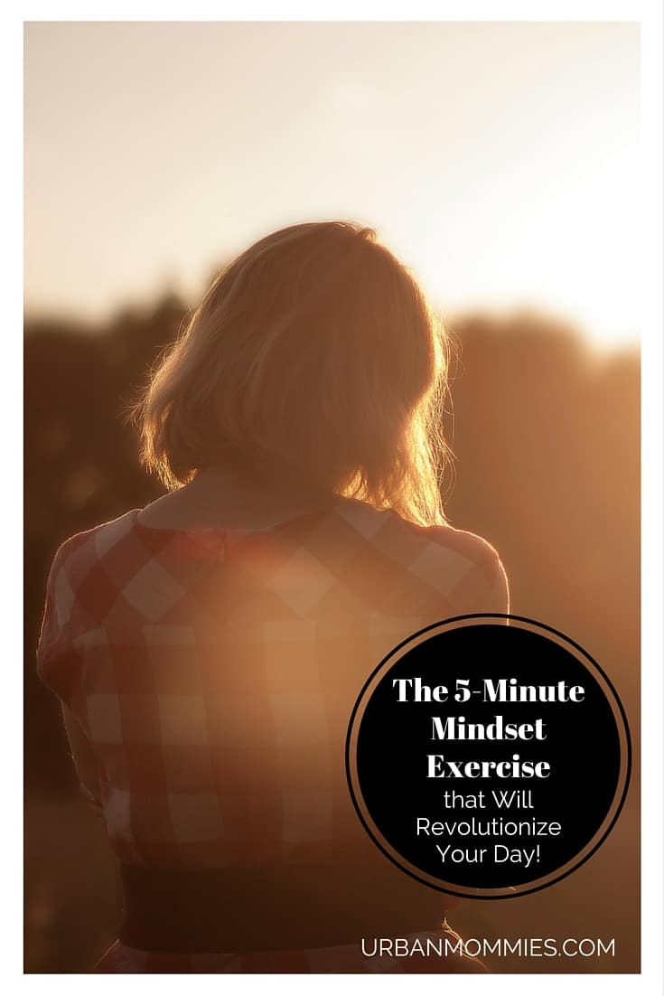 The 5 Minute Mindset Exercise