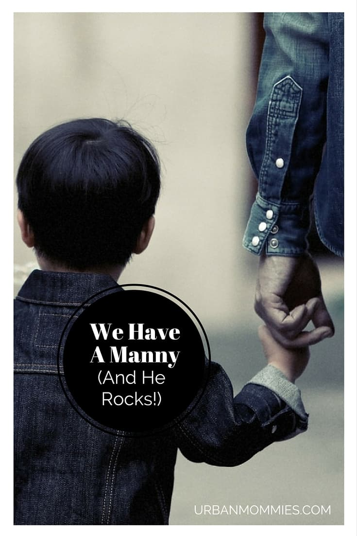 We have a manny and he rocks