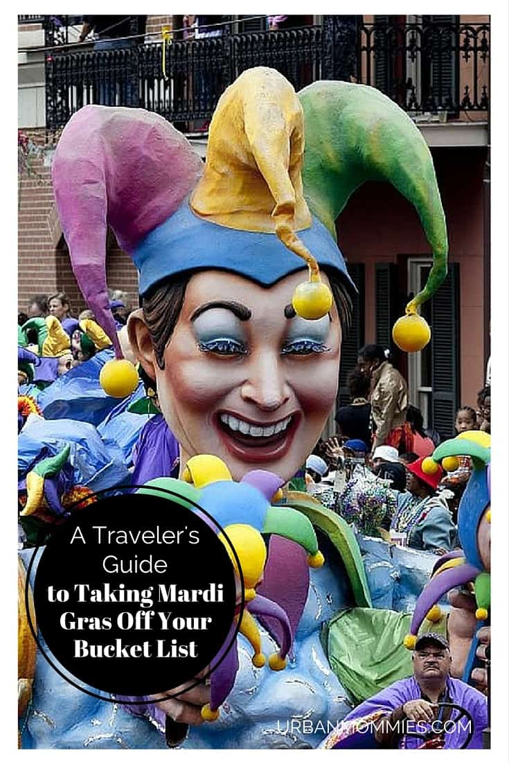 Traveler's Guide to Mardi Gras - Take it off your bucket list this year!