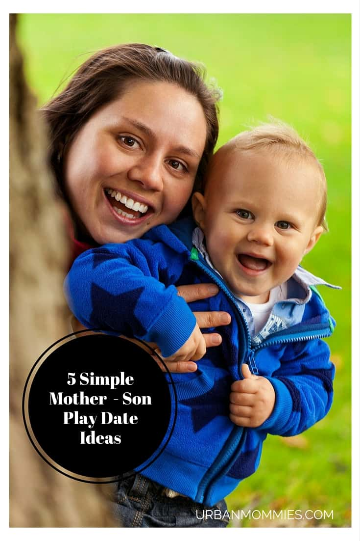 5 simple mother - son playdate ideas