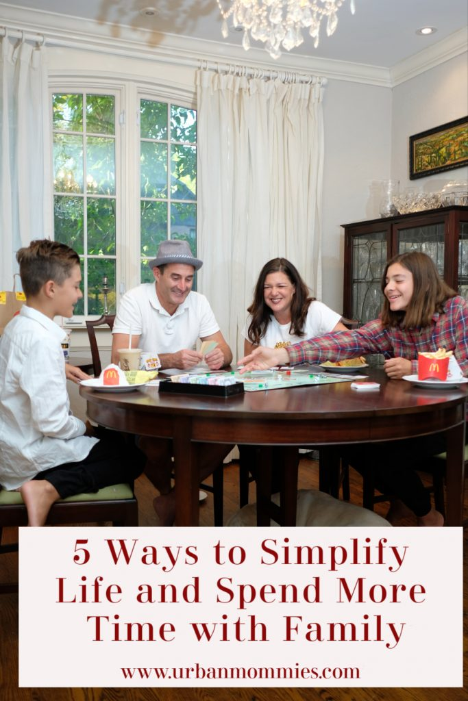 5 Ways to Simplify and Spend Time with Family