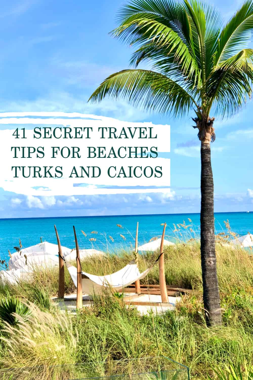 41 Travel Tips for Beaches Turks and Caicos