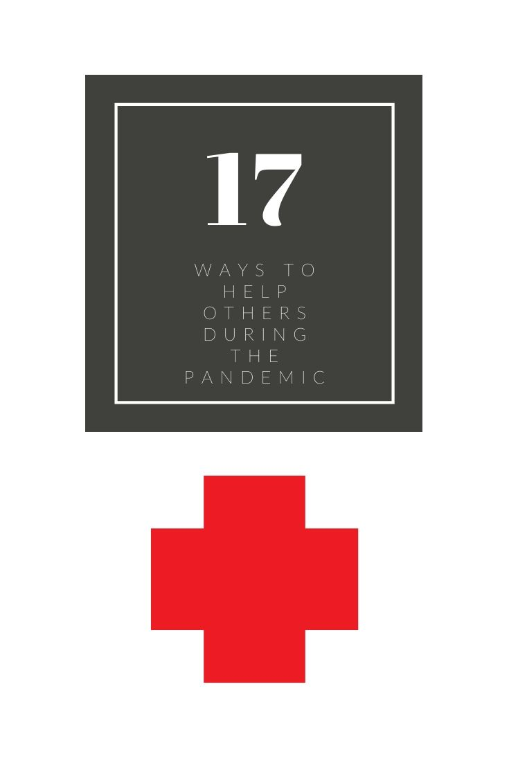17 ways to help others during the pandemic