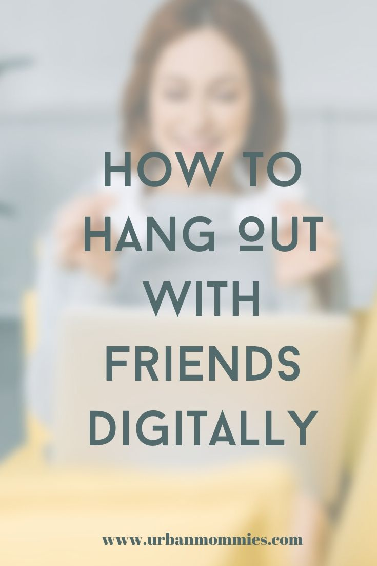 How to Hang Out With Friends Digitally